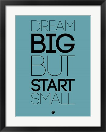 Framed Dream Big But Start Small 3 Print