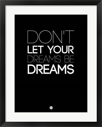 Framed Don't Let Your Dreams Be Dreams 3 Print