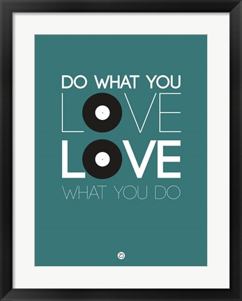 Framed Do What You Love Love What You Do 2 Print