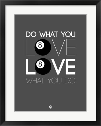 Framed Do What You Love Love What You Do 3 Print