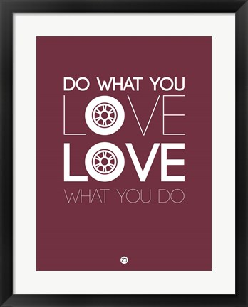 Framed Do What You Love Love What You Do 7 Print