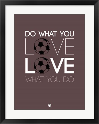 Framed Do What You Love Love What You Do 12 Print