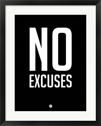 Framed No Excuses 1 Print