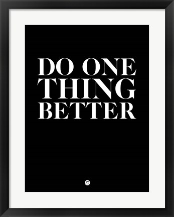 Framed Do One Thing Better 1 Print