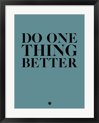 Framed Do One Thing Better 3 Print