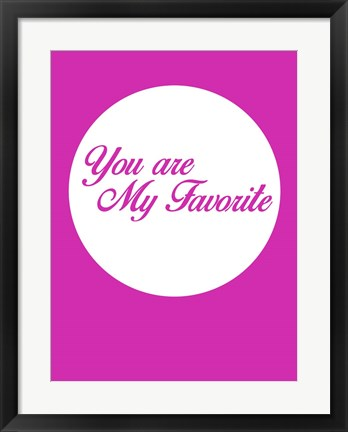 Framed You Are My Favorite 3 Print