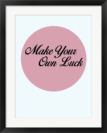 Framed Make Your Own Luck 3 Print