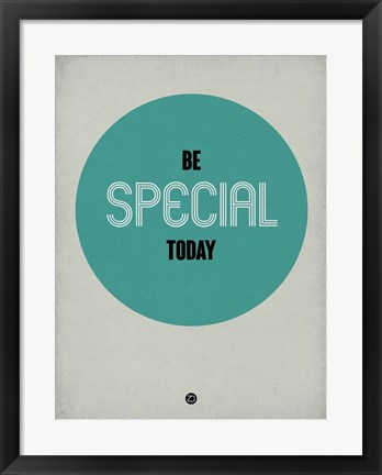 Framed Be Special Today 1 Print