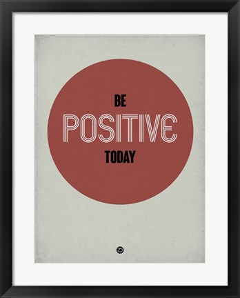 Framed Be Positive Today 1 Print
