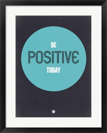 Framed Be Positive Today 2 Print