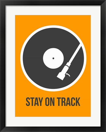 Framed Stay On Track Vinyl 1 Print