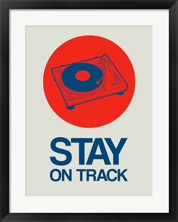 Framed Stay On Track Record Player 1 Print