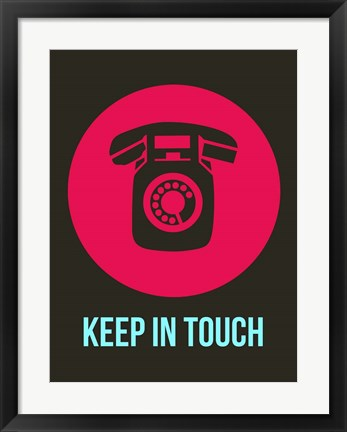 Framed Keep In Touch 2 Print