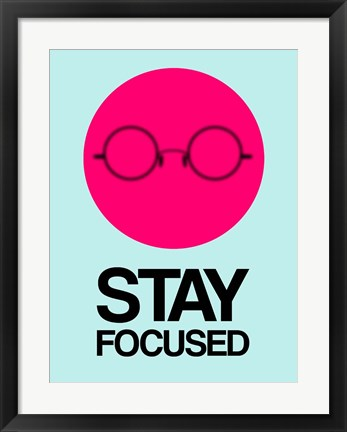 Framed Stay Focused Circle 1 Print