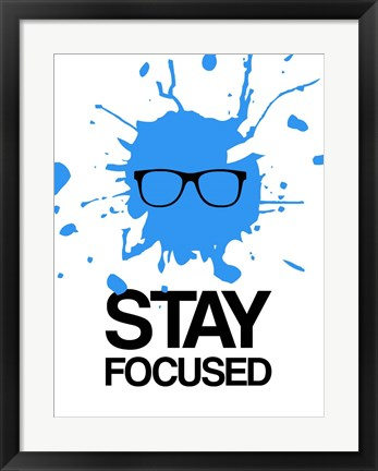 Framed Stay Focused Splatter 2 Print