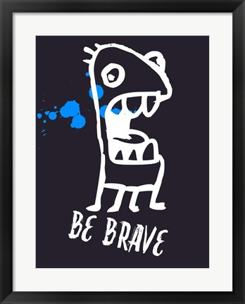 Framed Be Brave 2 Print