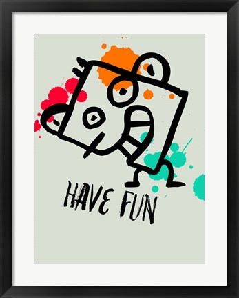 Framed Have Fun 1 Print