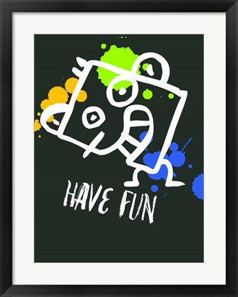 Framed Have Fun 2 Print