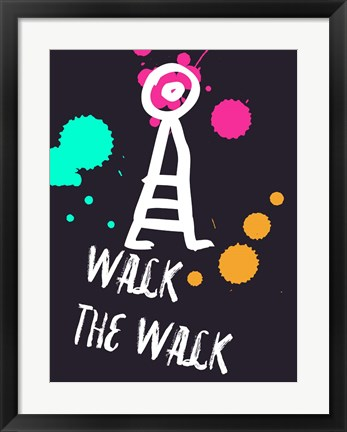 Framed Walk The Walk 2 Print