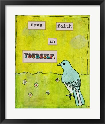 Framed Have Faith In Yourself Print