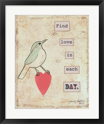Framed Find Love In Each Day Print