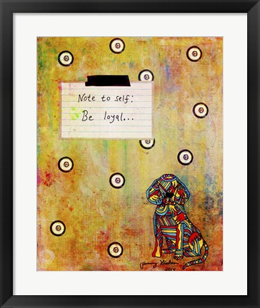 Framed Note To Self - Be Loyal Print