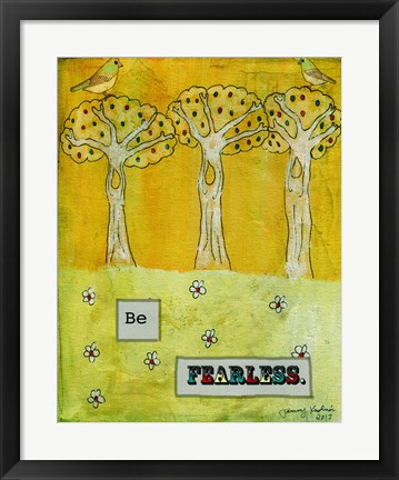 Framed Be Fearless Print