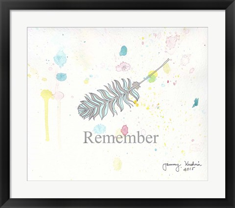 Framed Remember 1 Print