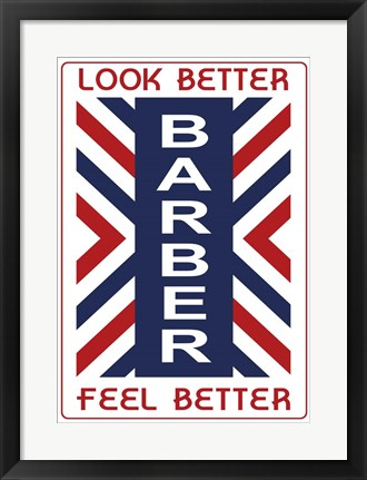 Framed Barber Look Better Print