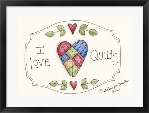 Framed I Love Quilts Print