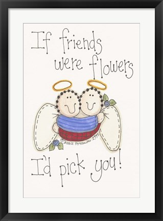 Framed Friends Were Flowers Print