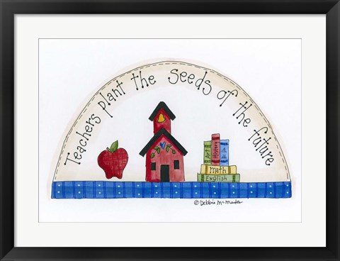 Framed Teachers Plant The Seeds Of The Future Print
