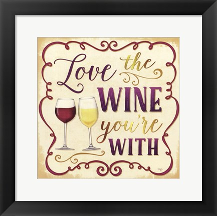Framed Love the Wine You're With Print