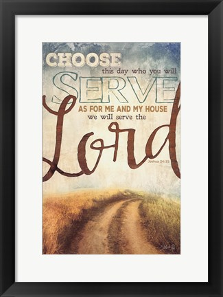 Framed Serve The Lord Print