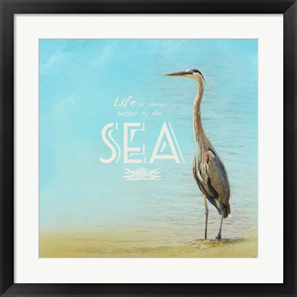 Framed Life Is Better By The Sea Print