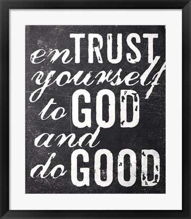 Framed Entrust Yourself To God Print