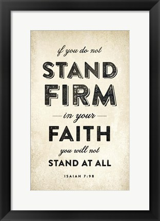 Framed Stand Firm Print