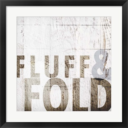 Framed Fluff And Fold Print