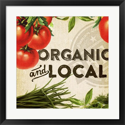 Framed Organic And Local I Print