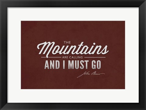 Framed Mountains are Calling Print