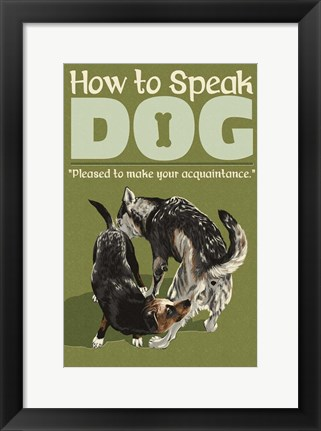Framed How to Speak Dog - Acquaintance Print