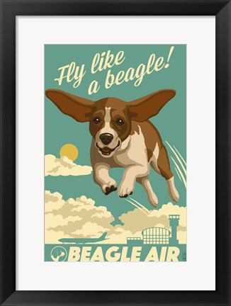 Framed Fly Like a Beagle Print