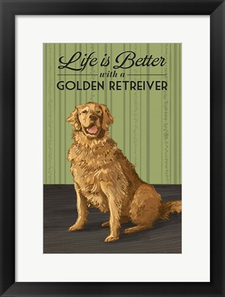 Framed Life is Better  with a Golden Retriever Print