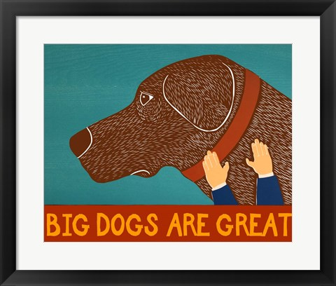 Framed Big Dogs are Great Choc Print