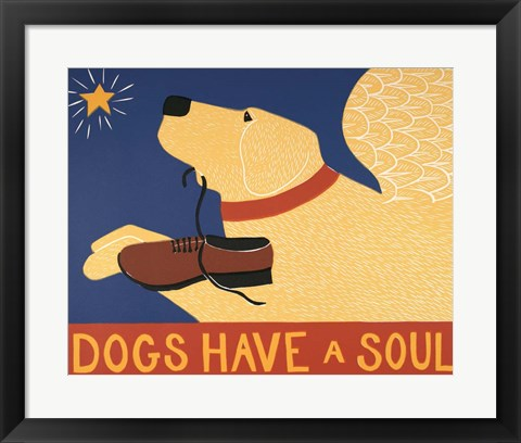 Framed Dogs Have a Soul Print