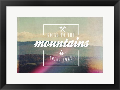 Framed Going To The Mountains Print