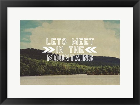Framed Lets Meet In The Mountains Print