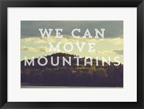 Framed Move Mountains Print