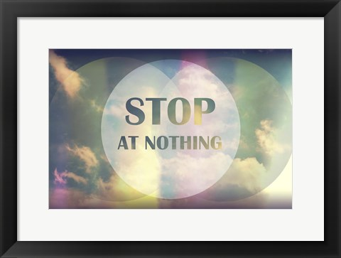 Framed Stop At Nothing Print