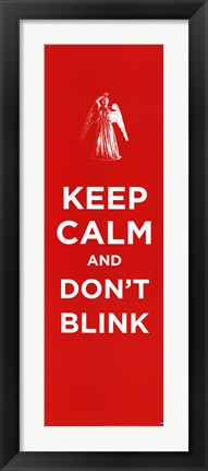 Framed Keep Calm and Don't Blink Print